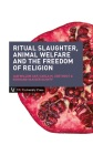 Boekomslag Ritual slaughter, animal welfare and the freedom of religion